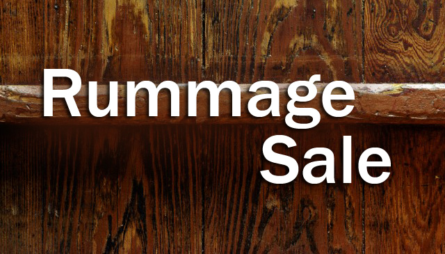Rummage Sale: Friday and Saturday, May 24 and 25
